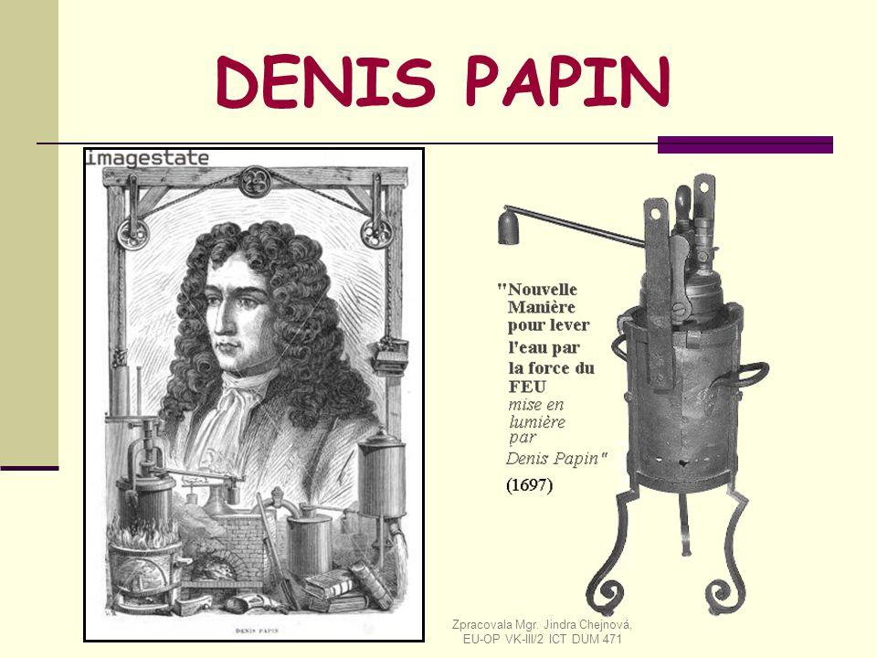DENIS PAPIN Zpracovala Mgr. Jindra Chejnová, EU-OP VK-III/2 ICT DUM 471