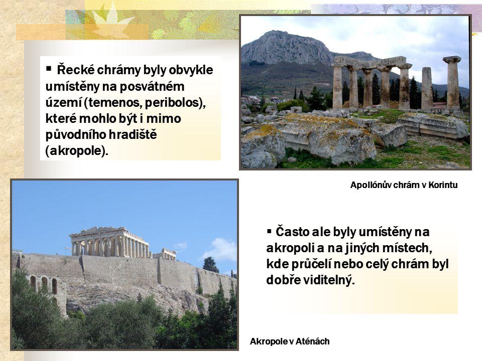 Řecké chrámy byly obvykle umístěny na posvátném území (temenos, peribolos), které mohlo být i mimo původního hradiště (akropole).  Často ale byly u