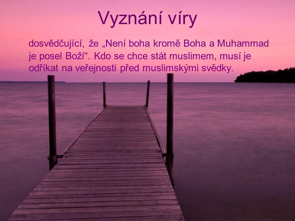"""Vyznání víry dosvědčující, že """"Není boha kromě Boha a Muhammad je posel Boží"""". Kdo se chce stát muslimem, musí je odříkat na veřejnosti před muslimský"""