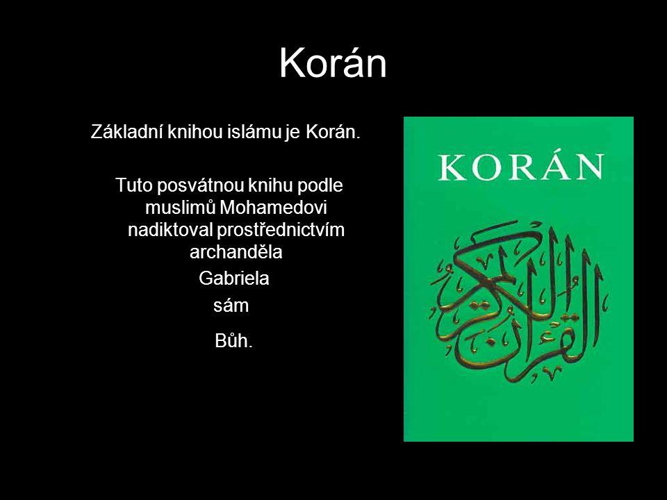 Korán Islám je nejmladší z velkých monoteistických světových náboženství. Základní knihou islámu je Korán. Tuto posvátnou knihu podle muslimů Mohamedo