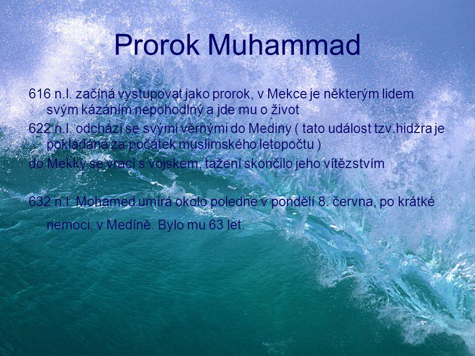 Prorok Muhammad 616 n.l. začíná vystupovat jako prorok, v Mekce je některým lidem svým kázáním nepohodlný a jde mu o život 622 n.l. odchází se svými v