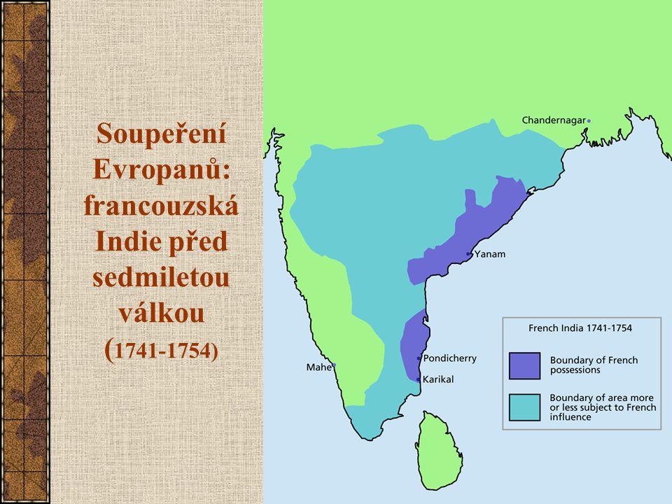 Soupeření Evropanů: francouzská Indie před sedmiletou válkou ( 1741-1754)