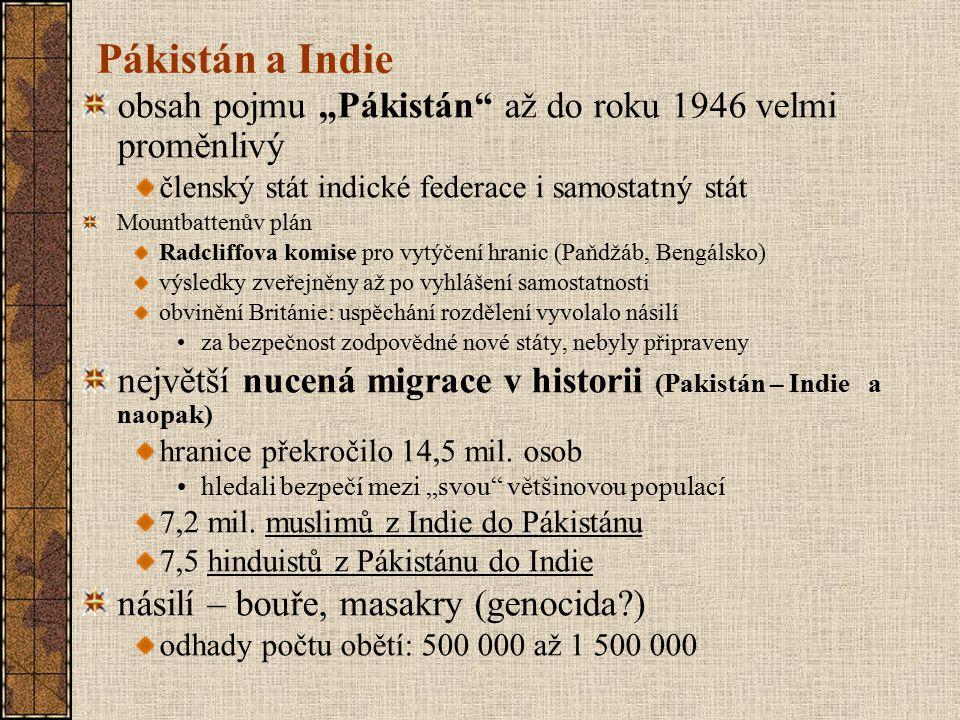 """Pákistán a Indie obsah pojmu """"Pákistán"""" až do roku 1946 velmi proměnlivý členský stát indické federace i samostatný stát Mountbattenův plán Radcliffov"""