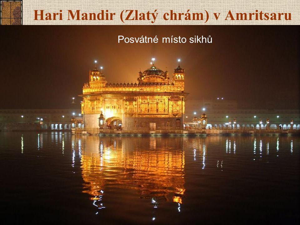 Hari Mandir (Zlatý chrám) v Amritsaru Posvátné místo sikhů