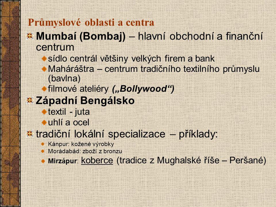 Průmyslové oblasti a centra Mumbaí (Bombaj) – hlavní obchodní a finanční centrum sídlo centrál většiny velkých firem a bank Maháráštra – centrum tradi