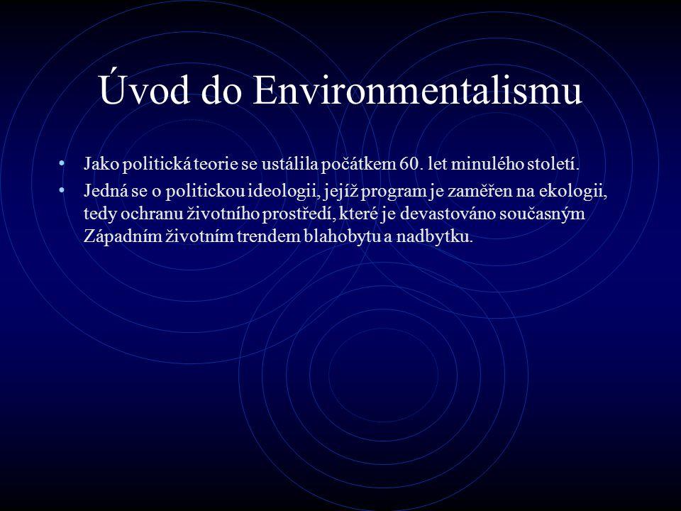 Úvod do Environmentalismu Jako politická teorie se ustálila počátkem 60.