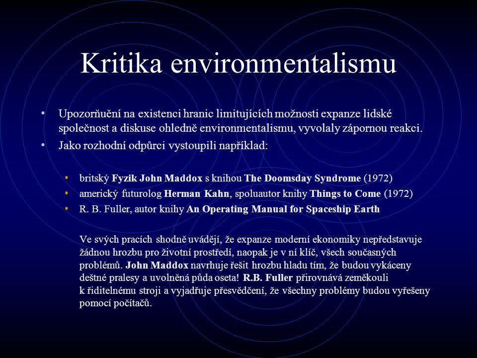 Kritika environmentalismu Jinou formu argumentace nalézáme v 80.