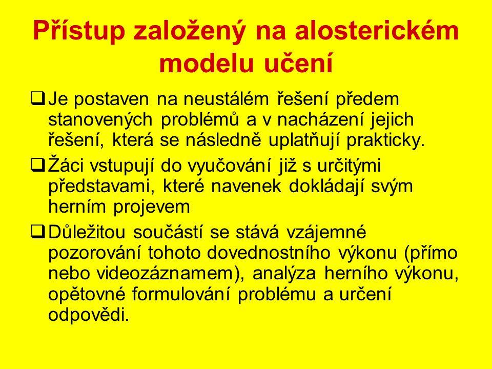 Přístup založený na alosterickém modelu učení  Je postaven na neustálém řešení předem stanovených problémů a v nacházení jejich řešení, která se násl
