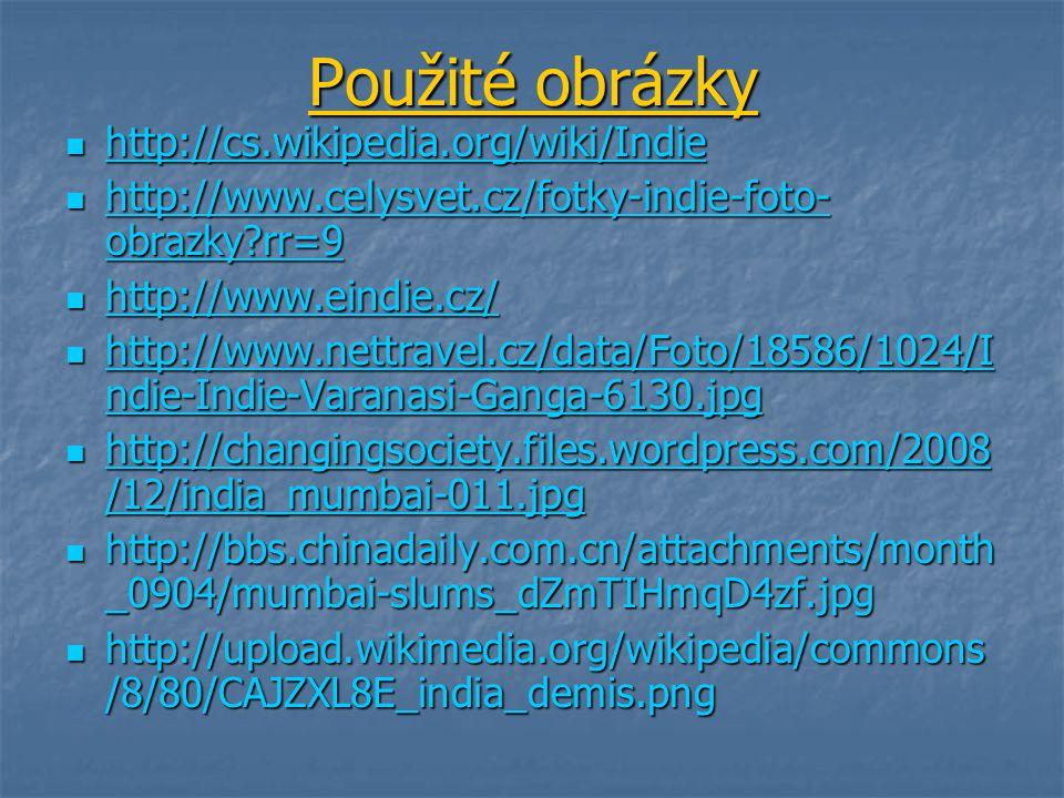 Použité obrázky http://cs.wikipedia.org/wiki/Indie http://cs.wikipedia.org/wiki/Indie http://cs.wikipedia.org/wiki/Indie http://www.celysvet.cz/fotky-