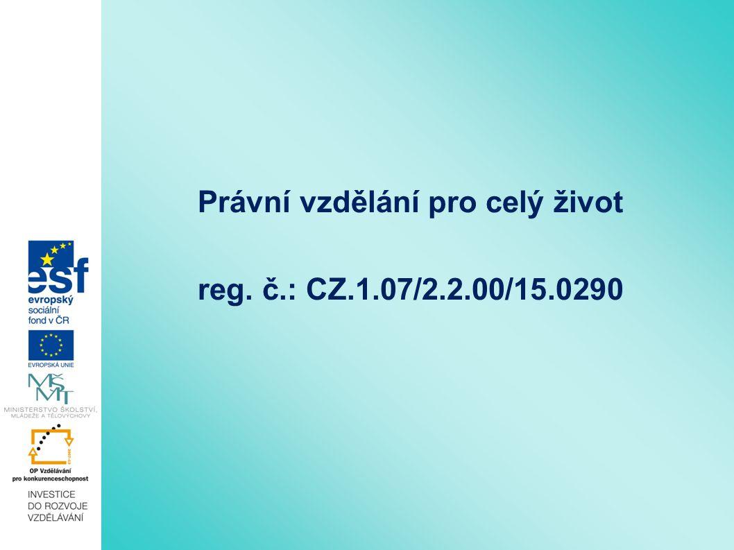 Právní vzdělání pro celý život reg. č.: CZ.1.07/2.2.00/15.0290
