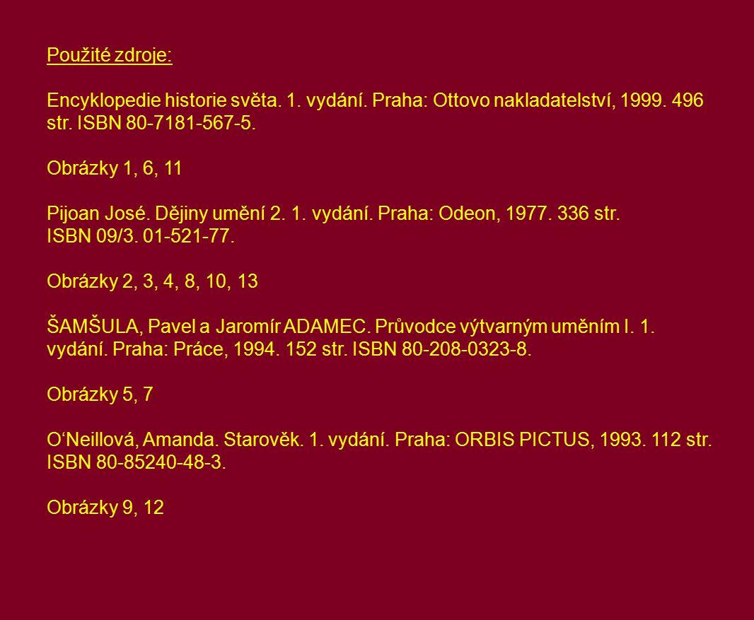 Použité zdroje: Encyklopedie historie světa.1. vydání.