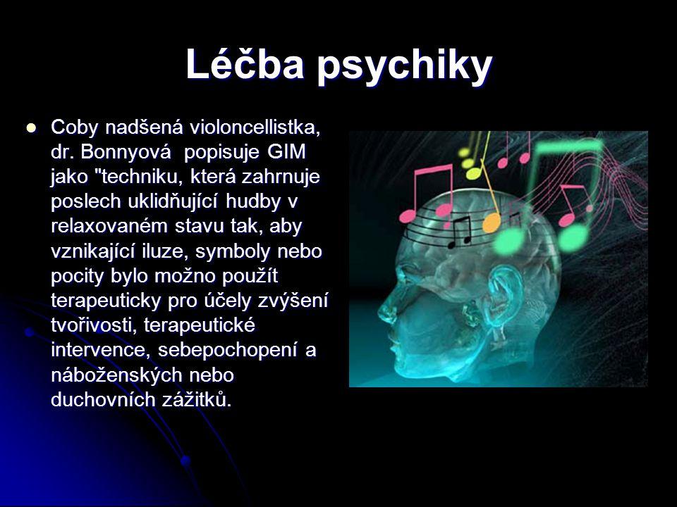 Léčba psychiky Coby nadšená violoncellistka, dr. Bonnyová popisuje GIM jako