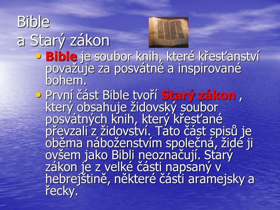 Bible a Starý zákon Bible je soubor knih, které křesťanství považuje za posvátné a inspirované bohem. Bible je soubor knih, které křesťanství považuje
