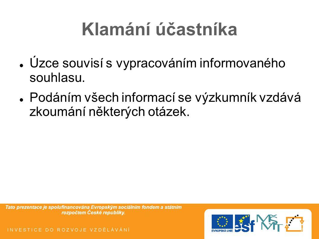 Tato prezentace je spolufinancována Evropským sociálním fondem a státním rozpočtem České republiky. Klamání účastníka Úzce souvisí s vypracováním info
