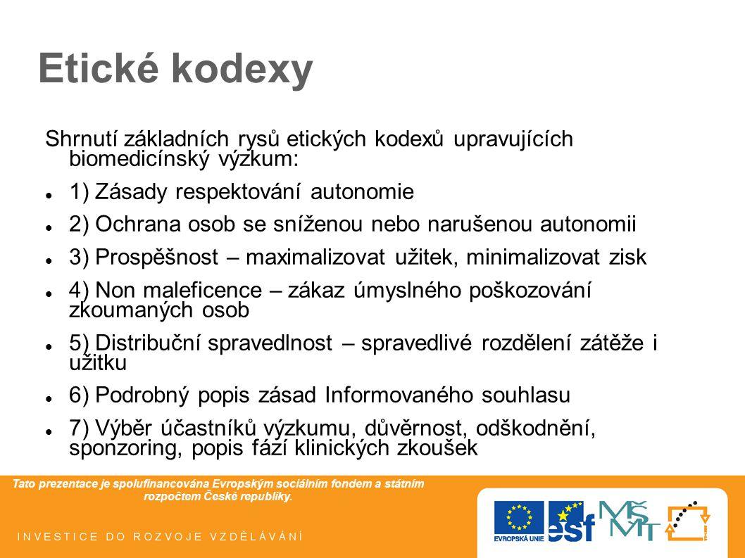 Tato prezentace je spolufinancována Evropským sociálním fondem a státním rozpočtem České republiky. Etické kodexy Shrnutí základních rysů etických kod