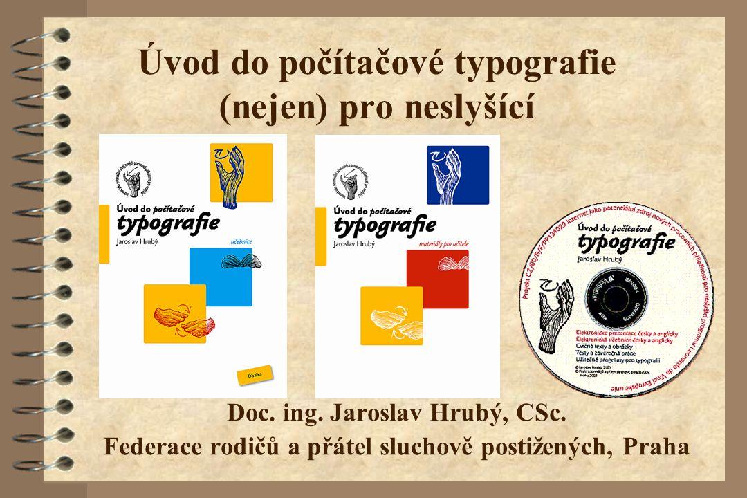 Úvod do počítačové typografie (nejen) pro neslyšící Doc.