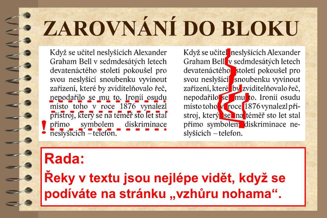 """ZAROVNÁNÍ DO BLOKU Rada: Řeky v textu jsou nejlépe vidět, když se podíváte na stránku """"vzhůru nohama ."""