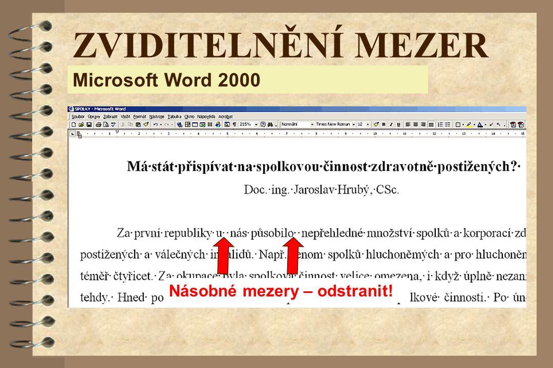 Microsoft Word 2000 ZVIDITELNĚNÍ MEZER Násobné mezery – odstranit!
