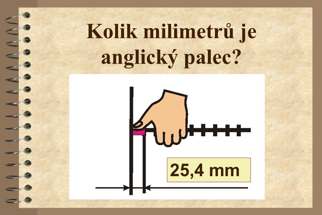 Kolik milimetrů je anglický palec? 25,4 mm