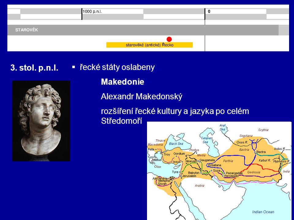 2. stol. p.n.l.  ovládnutí Řecka Římem