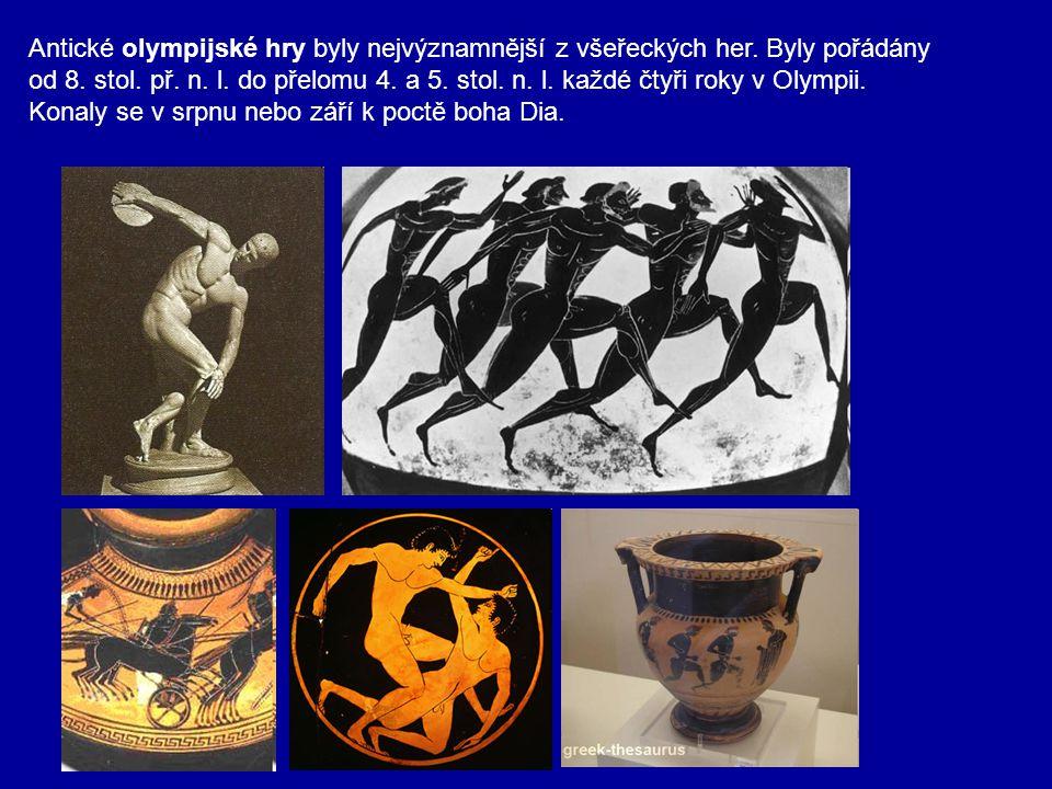 Antické olympijské hry byly nejvýznamnější z všeřeckých her. Byly pořádány od 8. stol. př. n. l. do přelomu 4. a 5. stol. n. l. každé čtyři roky v Oly