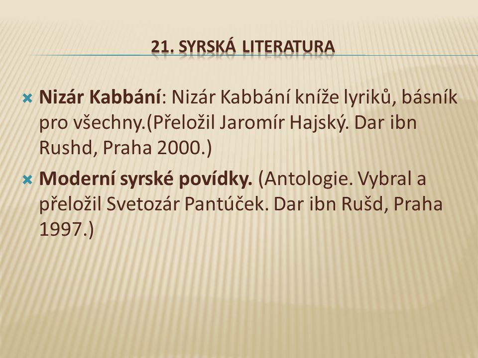  Nizár Kabbání: Nizár Kabbání kníže lyriků, básník pro všechny.(Přeložil Jaromír Hajský.