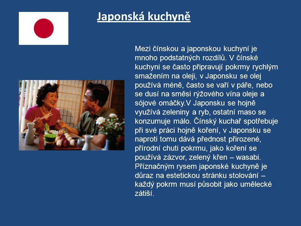 Japonská kuchyně Mezi čínskou a japonskou kuchyní je mnoho podstatných rozdílů. V čínské kuchyni se často připravují pokrmy rychlým smažením na oleji,