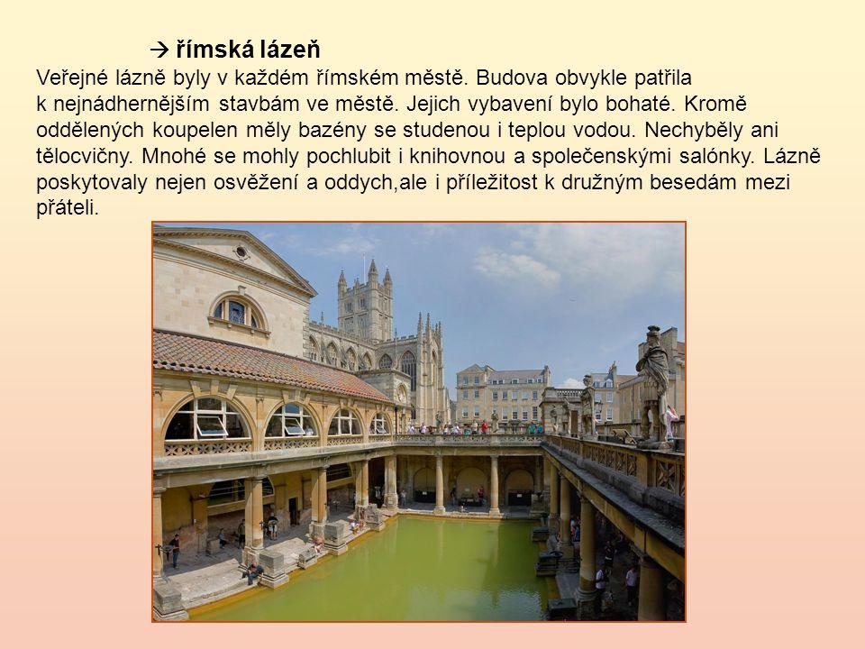  římská lázeň Veřejné lázně byly v každém římském městě.