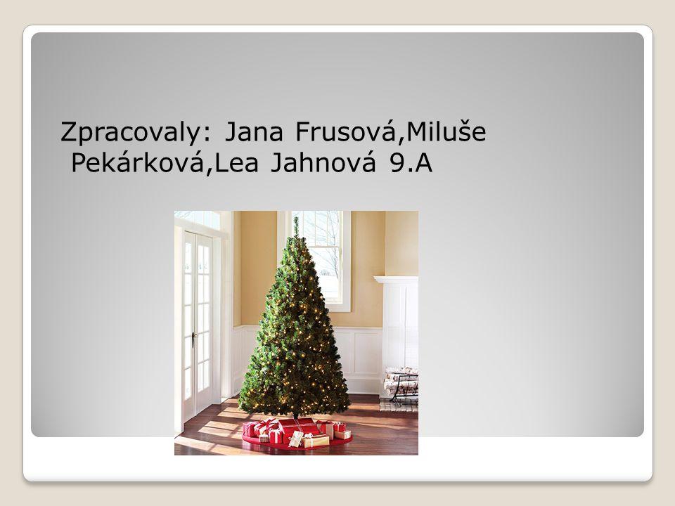 Zpracovaly: Jana Frusová,Miluše Pekárková,Lea Jahnová 9.A