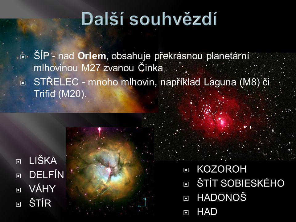  ŠÍP - nad Orlem, obsahuje překrásnou planetární mlhovinou M27 zvanou Činka  STŘELEC - mnoho mlhovin, například Laguna (M8) či Trifid (M20).  LIŠKA