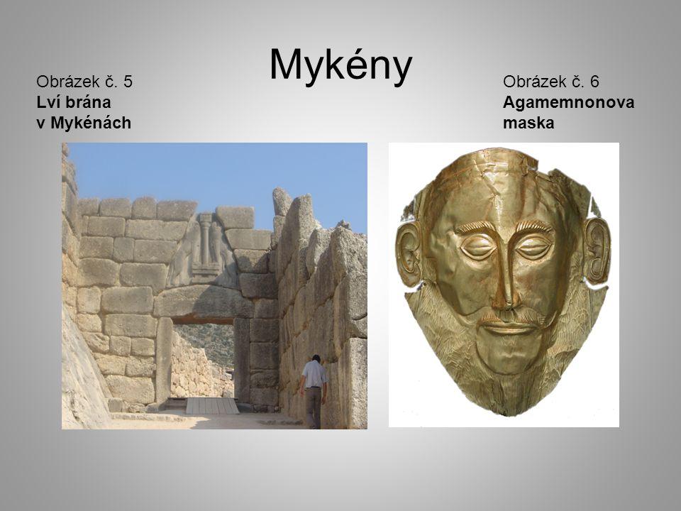 Mykény Obrázek č. 5 Lví brána v Mykénách Obrázek č. 6 Agamemnonova maska