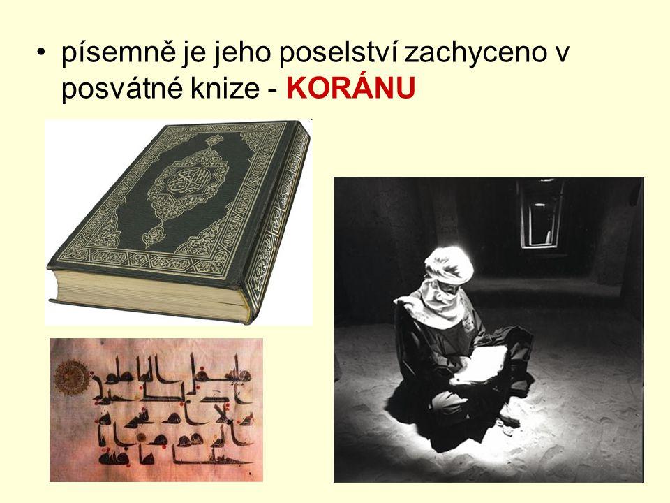 písemně je jeho poselství zachyceno v posvátné knize - KORÁNU