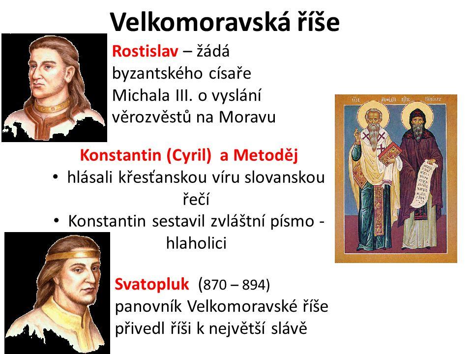 Velkomoravská říše Rostislav – žádá byzantského císaře Michala III.