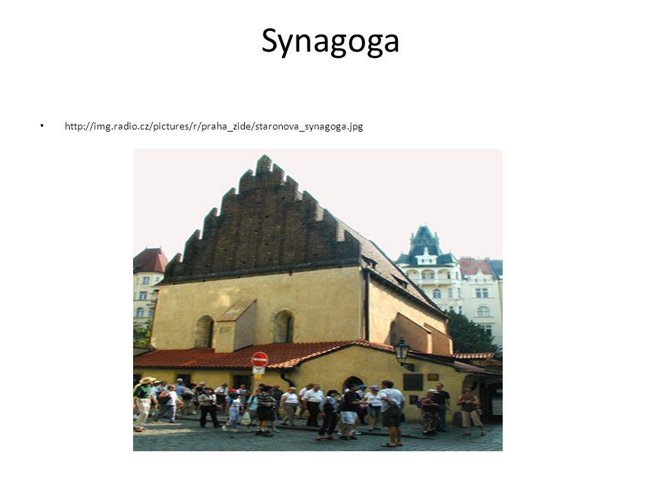 Synagoga http://img.radio.cz/pictures/r/praha_zide/staronova_synagoga.jpg