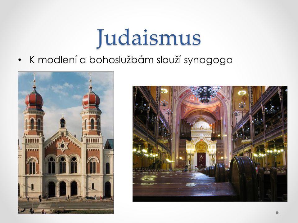 Judaismus K modlení a bohoslužbám slouží synagoga