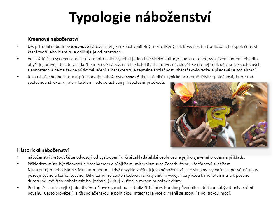 Typologie náboženství Kmenová náboženství tzv.