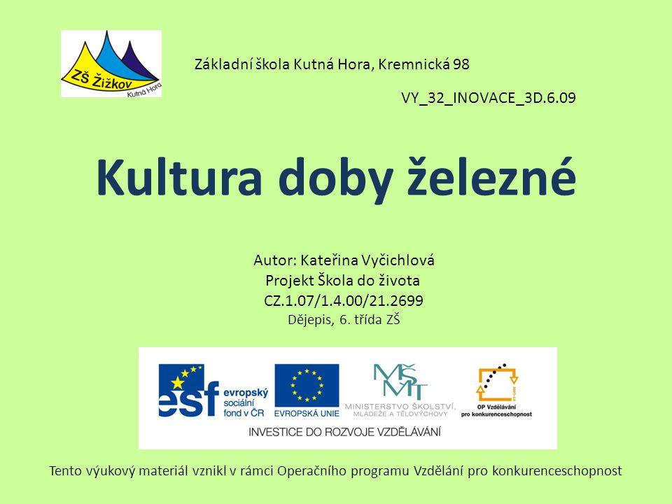 VY_32_INOVACE_3D.6.09 Autor: Kateřina Vyčichlová Projekt Škola do života CZ.1.07/1.4.00/21.2699 Dějepis, 6.