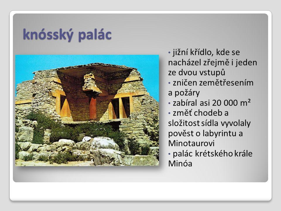 knósský palác jižní křídlo, kde se nacházel zřejmě i jeden ze dvou vstupů zničen zemětřesením a požáry zabíral asi 20 000 m² změť chodeb a složitost s