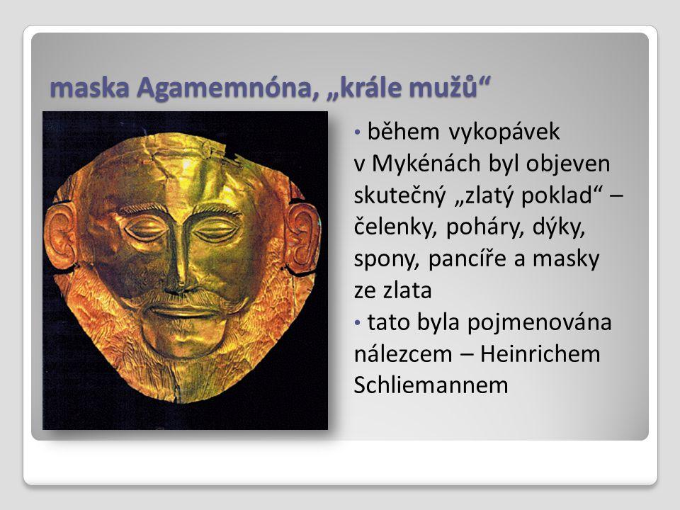 """maska Agamemnóna, """"krále mužů"""" během vykopávek v Mykénách byl objeven skutečný """"zlatý poklad"""" – čelenky, poháry, dýky, spony, pancíře a masky ze zlata"""