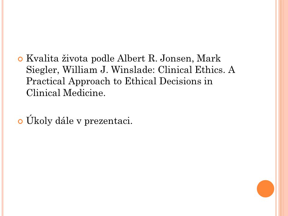 Kvalita života podle Albert R. Jonsen, Mark Siegler, William J. Winslade: Clinical Ethics. A Practical Approach to Ethical Decisions in Clinical Medic