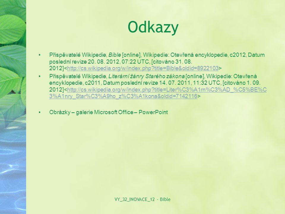 Odkazy Přispěvatelé Wikipedie, Bible [online], Wikipedie: Otevřená encyklopedie, c2012, Datum poslední revize 20.