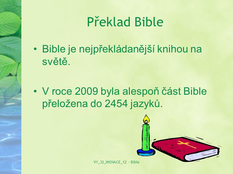Dokument o Bibli http://www.youtube.com/watch?v=E9LI VEWm2_g VY_32_INOVACE_12 - Bible