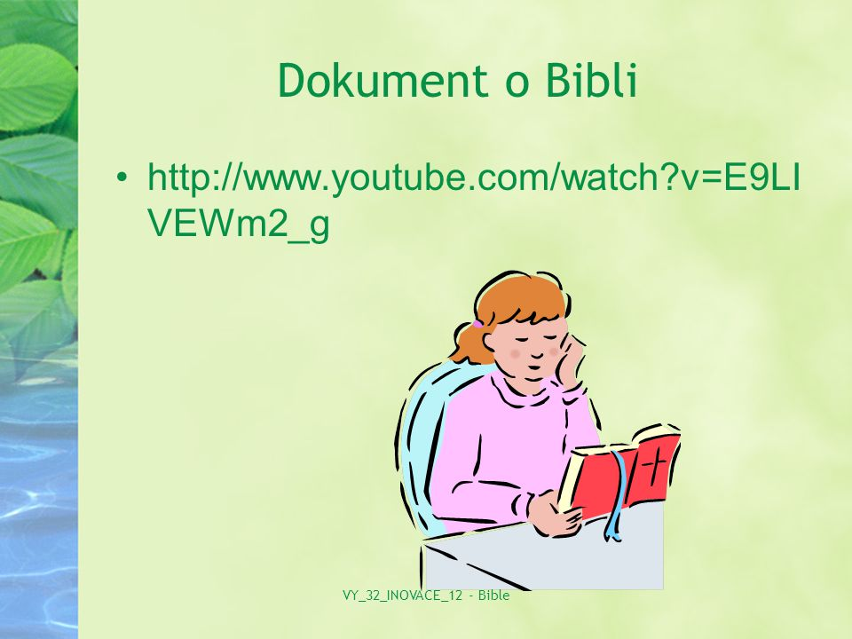 Dokument o Bibli http://www.youtube.com/watch v=E9LI VEWm2_g VY_32_INOVACE_12 - Bible