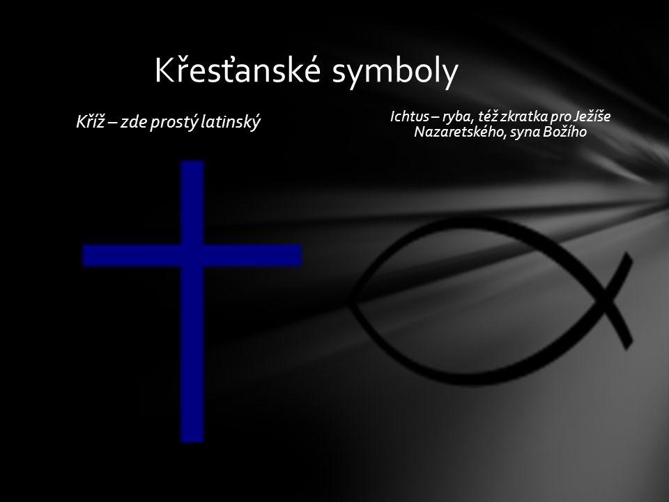 Kříž – zde prostý latinský Ichtus – ryba, též zkratka pro Ježíše Nazaretského, syna Božího Křesťanské symboly