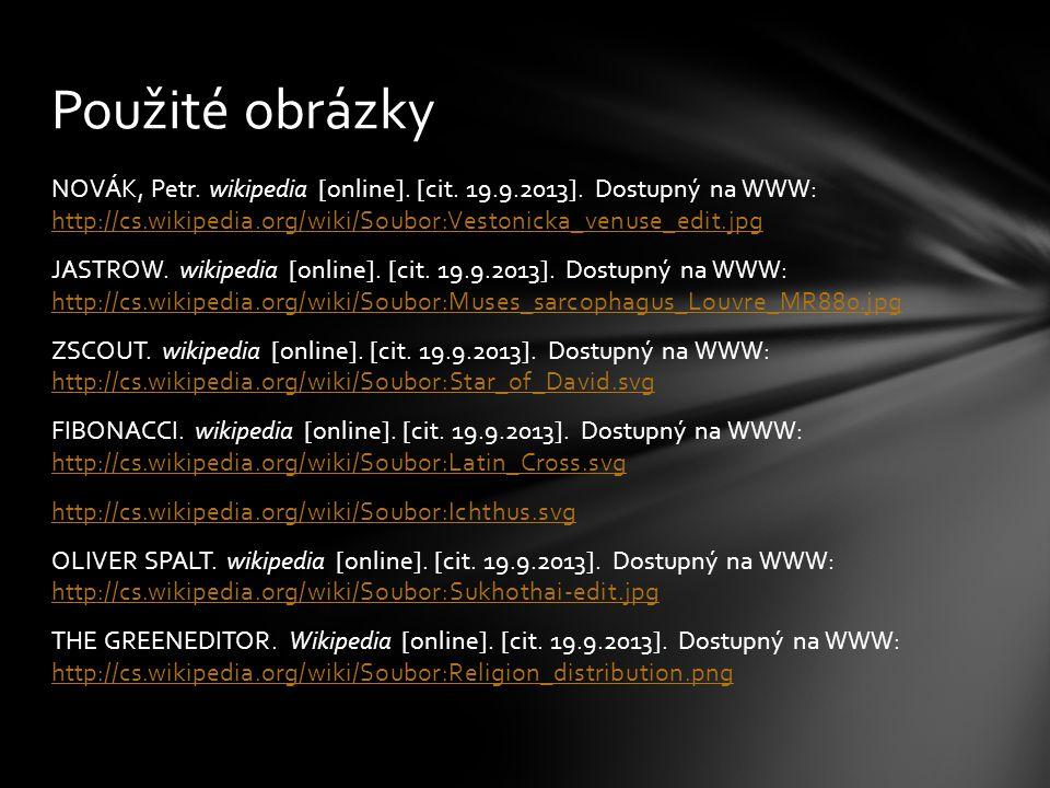 NOVÁK, Petr. wikipedia [online]. [cit. 19.9.2013]. Dostupný na WWW: http://cs.wikipedia.org/wiki/Soubor:Vestonicka_venuse_edit.jpg http://cs.wikipedia