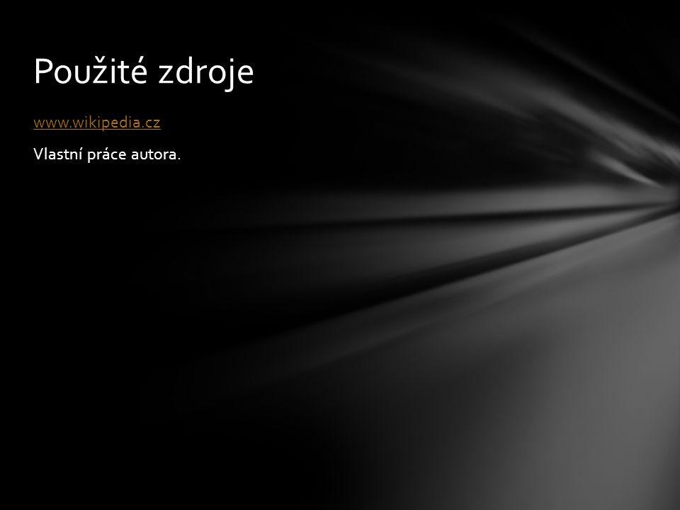 www.wikipedia.cz Vlastní práce autora. Použité zdroje