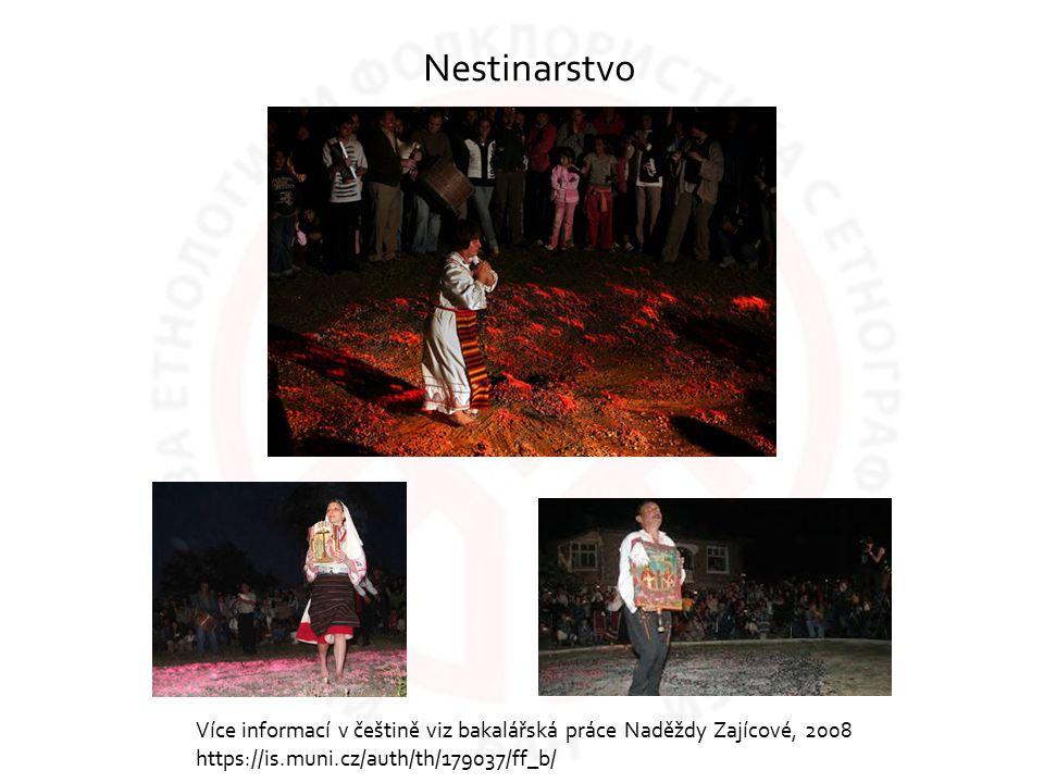 Nestinarstvo Více informací v češtině viz bakalářská práce Naděždy Zajícové, 2008 https://is.muni.cz/auth/th/179037/ff_b/