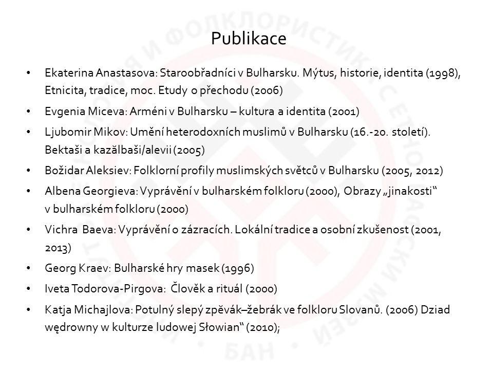Publikace Ekaterina Anastasova: Staroobřadníci v Bulharsku. Mýtus, historie, identita (1998), Etnicita, tradice, moc. Etudy o přechodu (2006) Evgenia