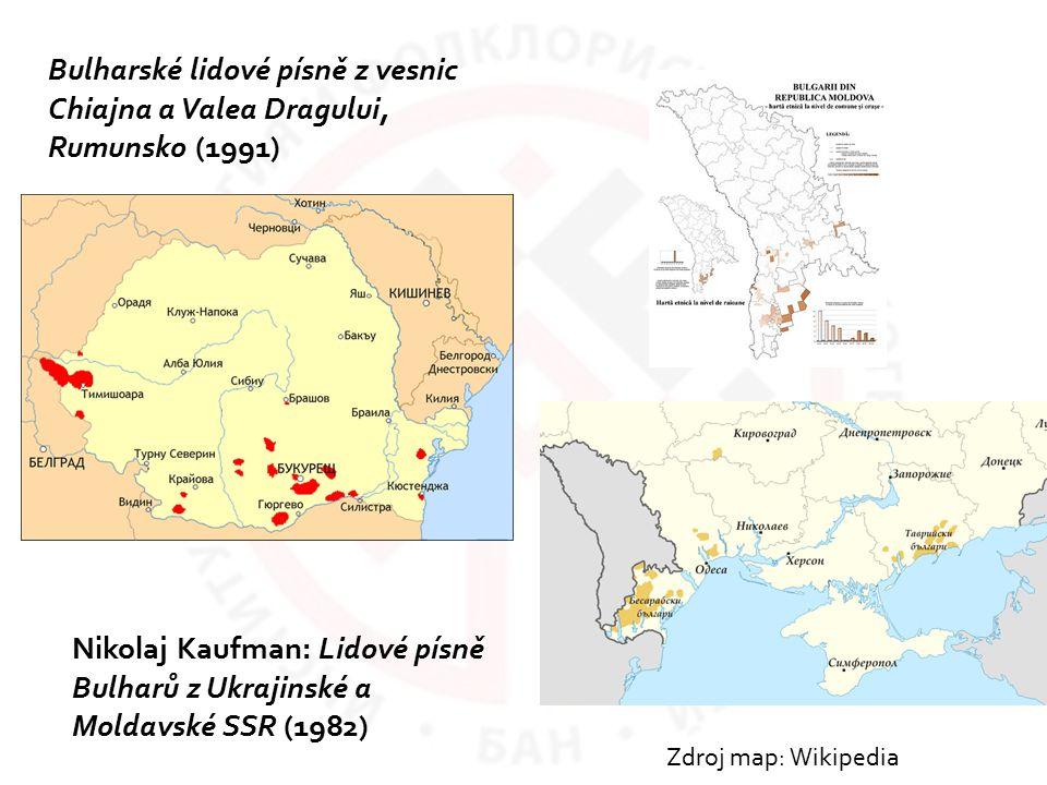 Bulharské lidové písně z vesnic Chiajna a Valea Dragului, Rumunsko (1991) Nikolaj Kaufman: Lidové písně Bulharů z Ukrajinské a Moldavské SSR (1982) Zd