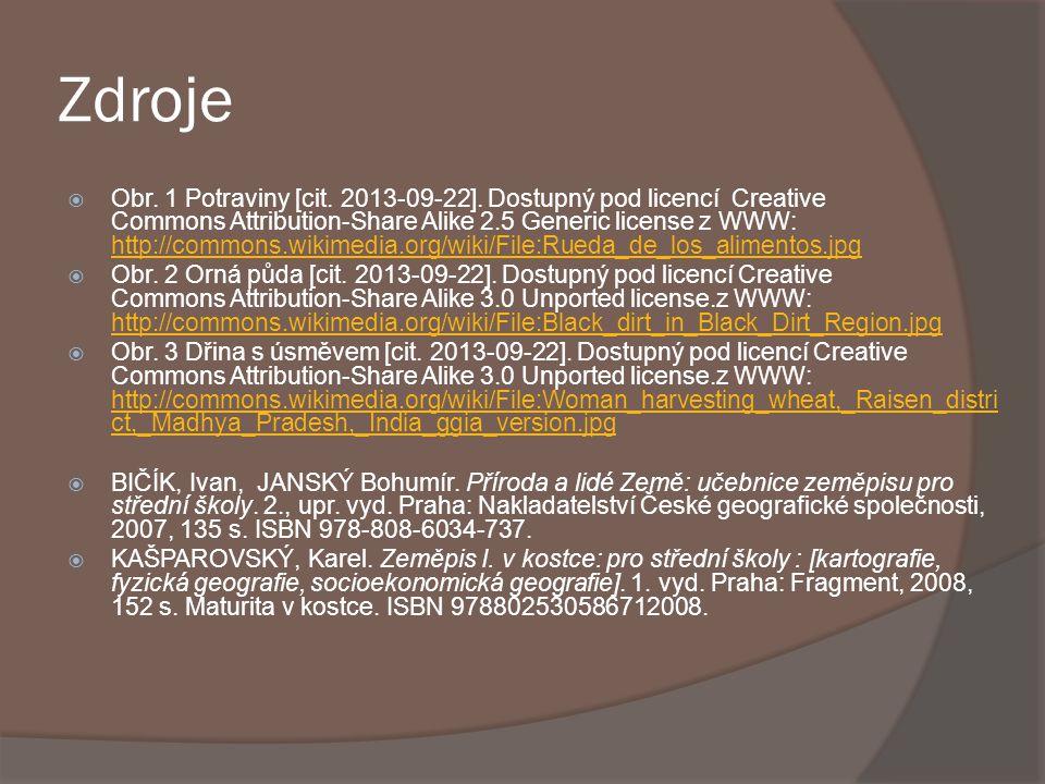 Zdroje  Obr. 1 Potraviny [cit. 2013-09-22]. Dostupný pod licencí Creative Commons Attribution-Share Alike 2.5 Generic license z WWW: http://commons.w